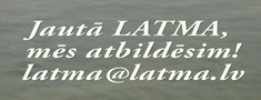 Uzdod jautājumu LATMA